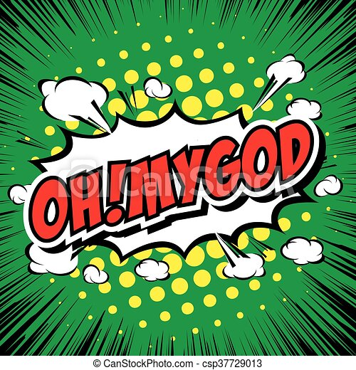 Oh! My God Comic Speech Bubble, Cartoon - csp37729013