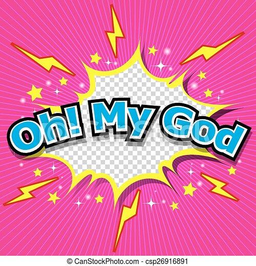 Oh! My God Comic Speech Bubble - csp26916891