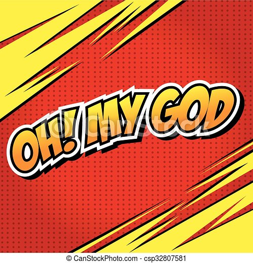 Oh! My God Comic Speech Bubble - csp32807581