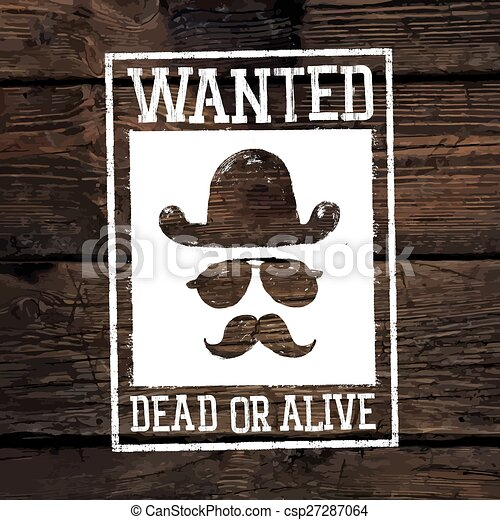 """Old styled wild west poster """"Wanted dead or alive..."""". On wooden wall texture - csp27287064"""