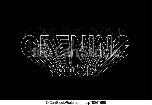 Opning soon Calligraphic 3d Style Text Vector illustration Design. - csp78367698