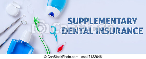 Oral care products on a light background - Supplementary dental insurance - csp47132046