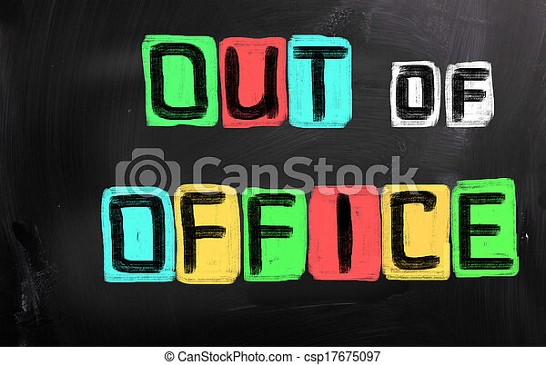 out of office concept stock photographs search photo clip art rh canstockphoto com Funny Out of Office out of office clipart free