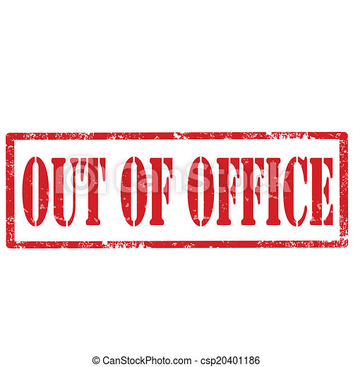 out of office stamp grunge rubber stamp with text out of office rh canstockphoto com out of office clipart free out of office sign clipart