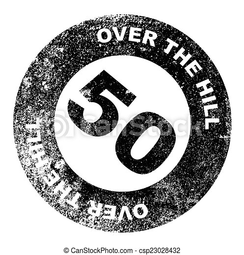 over the hill 50 stamp a over the hill at 50 rubber stamp over a rh canstockphoto com over the hill birthday clip art funny over the hill clipart