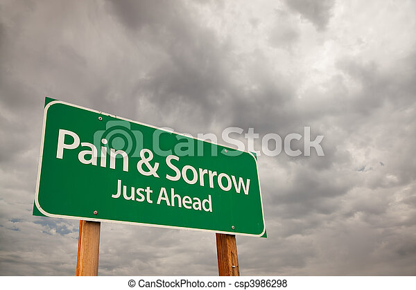 Pain and Sorrow Green Road Sign Over Storm Clouds - csp3986298