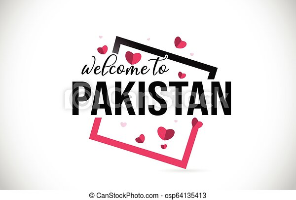 Pakistan Welcome To Word Text with Handwritten Font and Red Hearts Square. - csp64135413