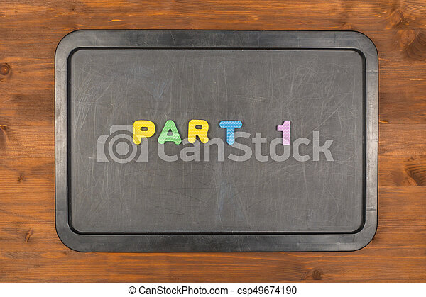 part 1 title of colorful foam letters on chalkboard - csp49674190