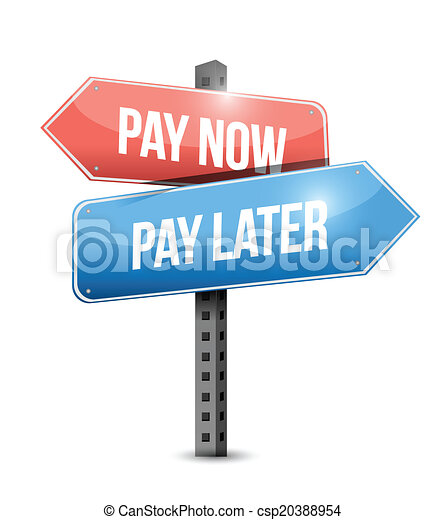 pay now or pay later sign illustration design - csp20388954