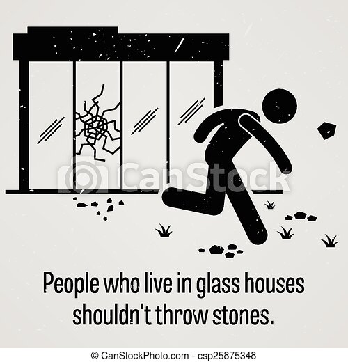 People who Live in Glass Houses Sho - csp25875348
