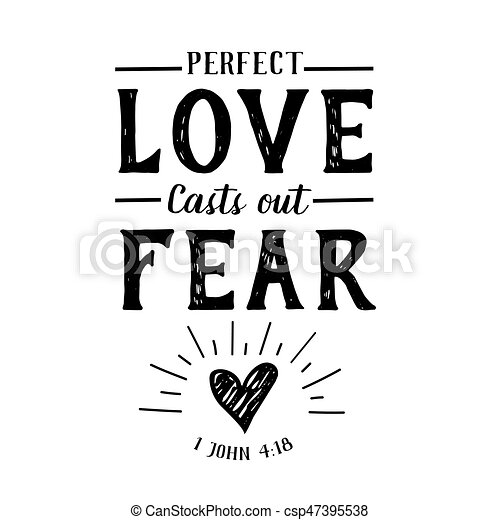 Perfect Love Casts out Fear - csp47395538