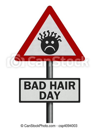 Photo realistic \'bad hair day\' sign, isolated on white - csp4094003