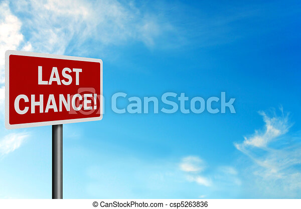 Photo realistic 'last chance' sign, with space for text overlay - csp5263836