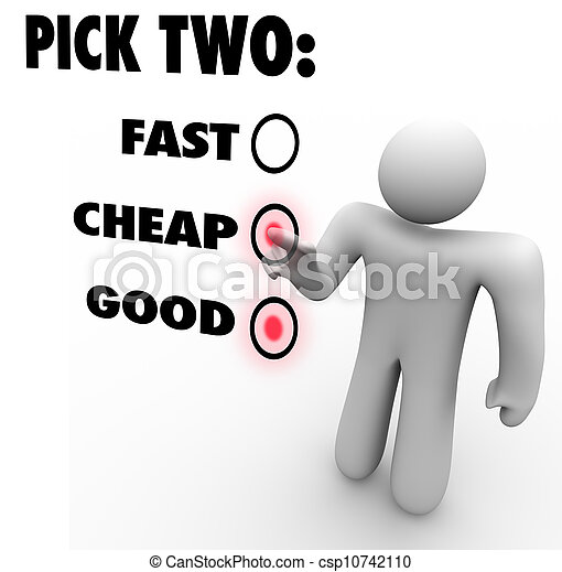 Pick Two - Fast Cheap Good Three Options Priorities - csp10742110