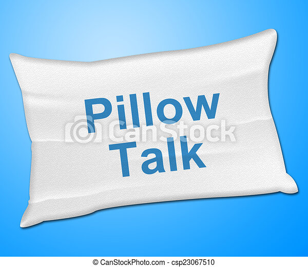 Pillow Talk Means Talking Conversation And Discussion - csp23067510