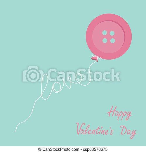 Pink button balloon. Love thread card. Flat design. Happy Valentines day card - csp83578675