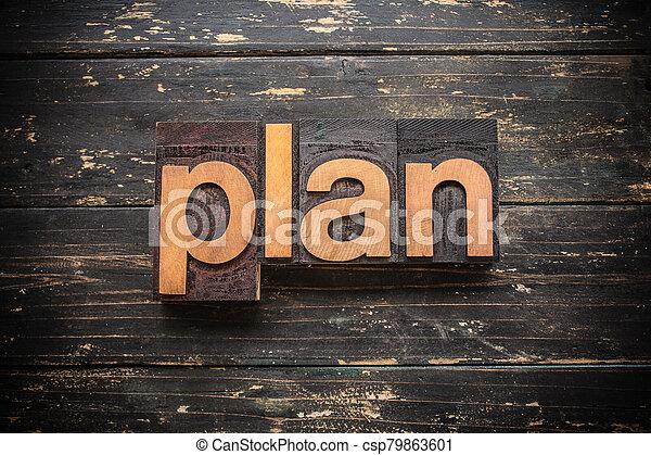 Plan Concept Vintage Wooden Letterpress Type Word - csp79863601