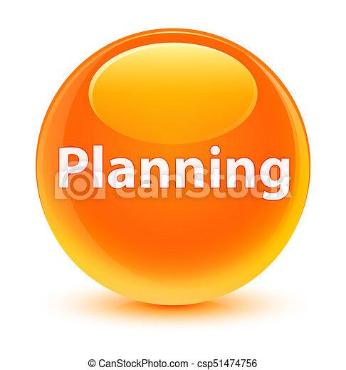 Planning glassy orange round button - csp51474756