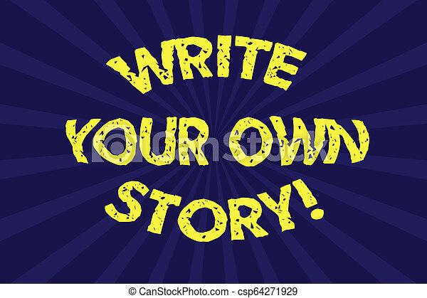 Escribir nota que muestra escribir tu propia historia. La foto de negocios muestra ser el escritor de destinos demostrativos y éxito media explosión de rayos de sol para el cartel de anuncio. - csp64271929