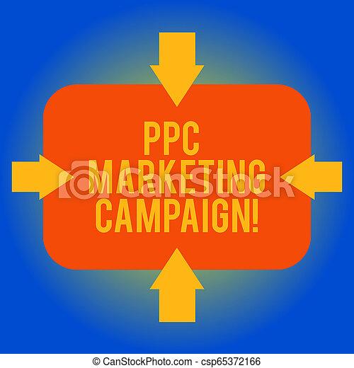 Escribiendo textos escribiendo campaña de marketing ppc. Concept significa pagar una cuota cada vez que uno de sus anuncios se hace con Arrows en Four Sides de Blank Shape Rectangular Point Inward. - csp65372166