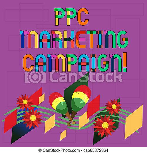 Señal de texto mostrando campaña de marketing ppc. Las fotos conceptuales pagan una cuota cada vez que uno de sus anuncios es un instrumento colorido maracas hecho a mano flores y el personal musical curvo. - csp65372364