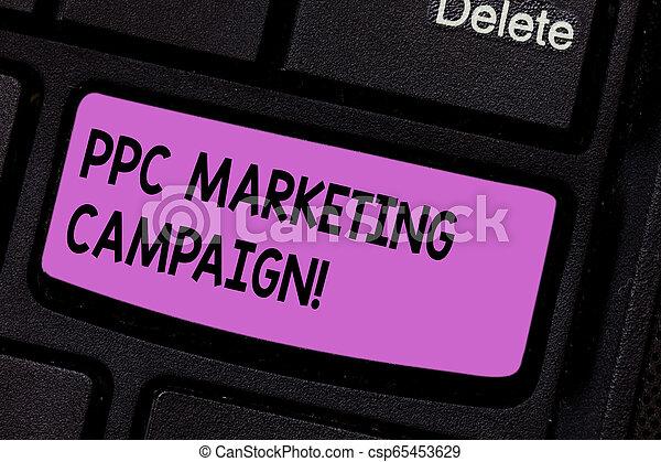 Conceptual escritura manual mostrando campaña de marketing ppc. El texto fotográfico de negocios paga una cuota cada vez que uno de sus anuncios es pulsado la clave de la llave de teclado para crear una idea de mensaje informático. - csp65453629