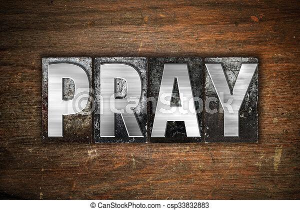 Pray Concept Metal Letterpress Type - csp33832883