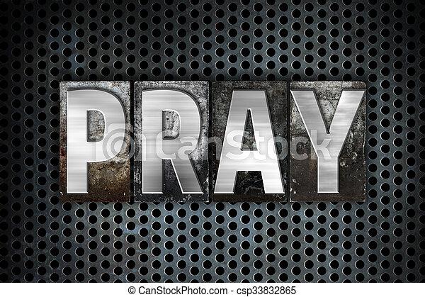 Pray Concept Metal Letterpress Type - csp33832865