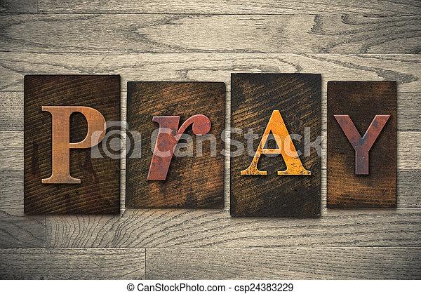Pray Concept Wooden Letterpress Type - csp24383229