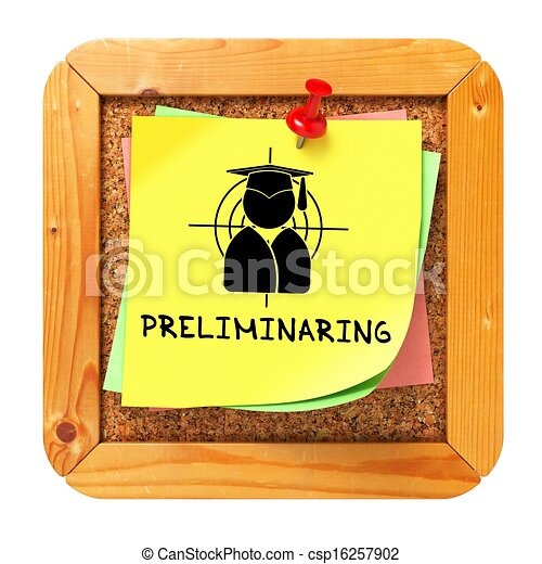 Preliminaring. Yellow Sticker on Bulletin. - csp16257902