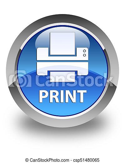 Print (printer icon) glossy blue round button - csp51480065