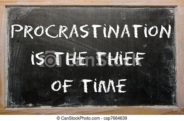 """Proverb """"Procrastination is the thief of time"""" written on a blac - csp7664639"""