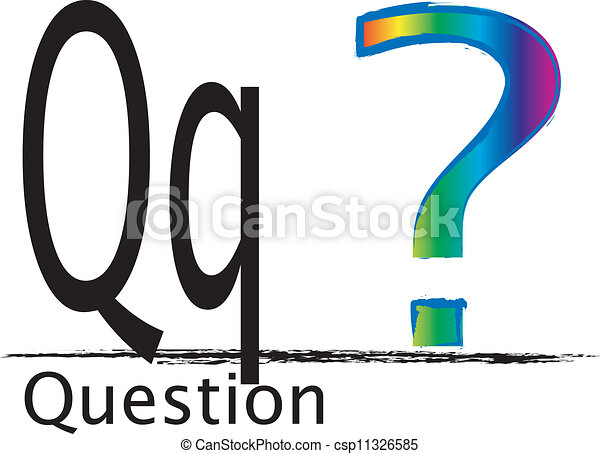 Q Is For Question Q is for question. The...