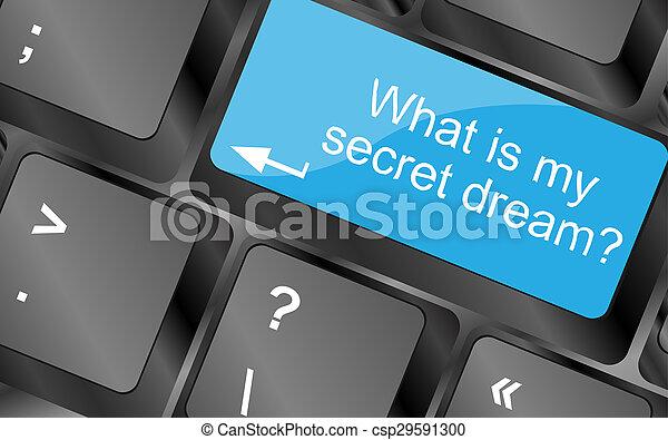 Cuál es mi sueño secreto. Teclas de teclado con botón de cita. Cita motivacional inspiradora. Simple diseño de moda - csp29591300
