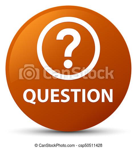 Question brown round button - csp50511428