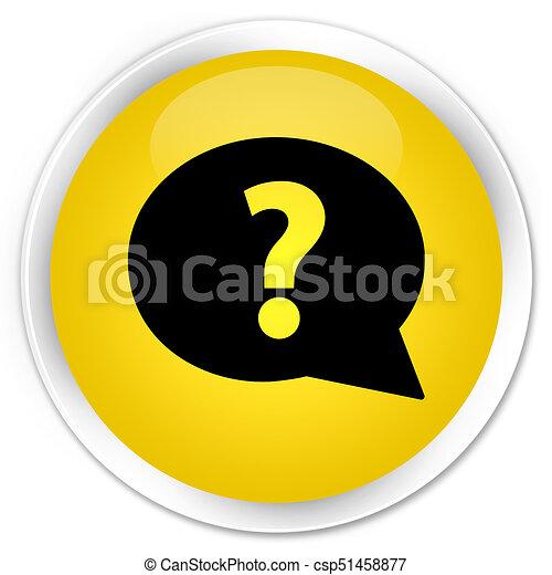 Question mark bubble icon premium yellow round button - csp51458877