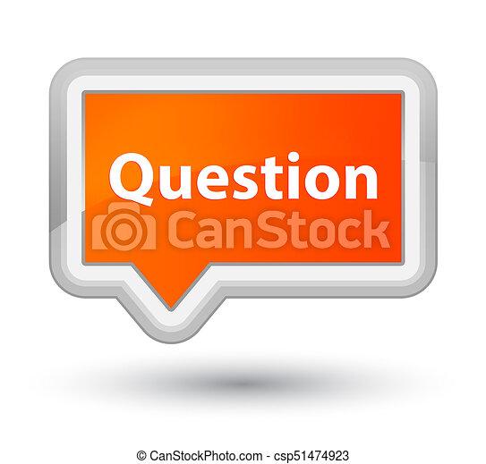 Question prime orange banner button - csp51474923
