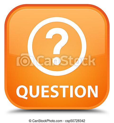 Question special orange square button - csp50728342