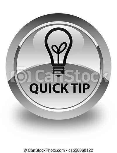 Quick tip (bulb icon) glossy white round button - csp50068122