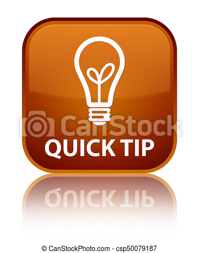 Quick tip (bulb icon) special brown square button - csp50079187