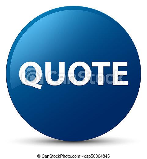 Quote blue round button - csp50064845