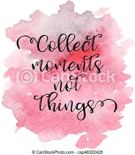Quote Collect Moments Not Things Vector Illustration Inspirational