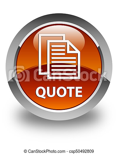 Quote (document pages icon) glossy brown round button - csp50492809