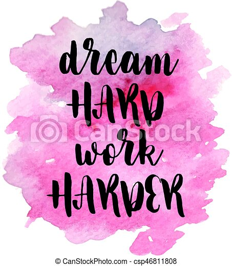 Quote dream hard work harder. vector illustration ...