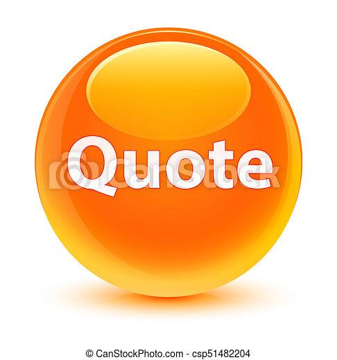Quote glassy orange round button - csp51482204