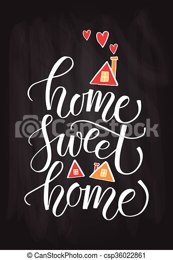 Hand Drawn Typography Poster Quote Home Sweet Home On Textured Background For Postcard Card Banner Or Poster Canstock