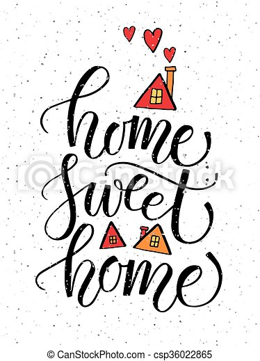 hand drawn typography poster quote home sweet home on clip art rh canstockphoto co uk home sweet home clipart images home sweet home clipart free