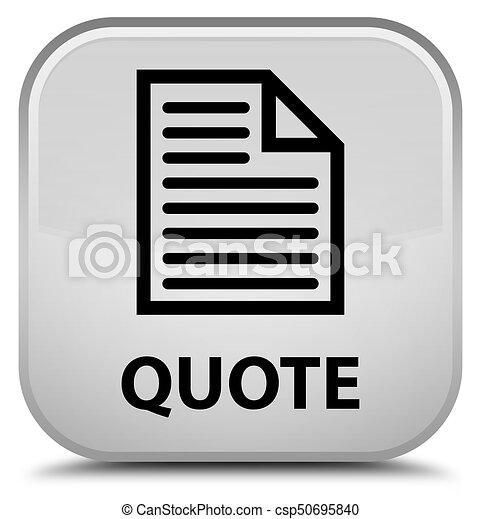 Quote (page icon) special white square button - csp50695840