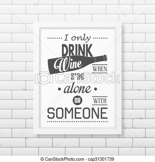 Quote typographical Background in the realistic square white frame  - csp31301739