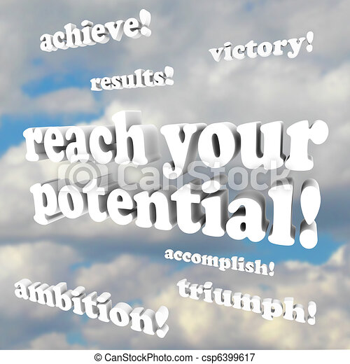Reach Your Potential - Words of Encouragement - csp6399617